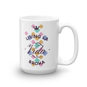 Living la vida broka - Mug - 15oz