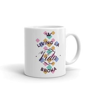 Living la vida broka - Mug - 11oz