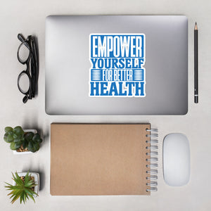 Empower Yourself For Better Health stickers