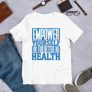 Empower Yourself For Better Health T-Shirt (no caricature)