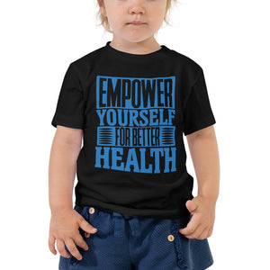 Toddler Empower Yourself For Better Health Tee