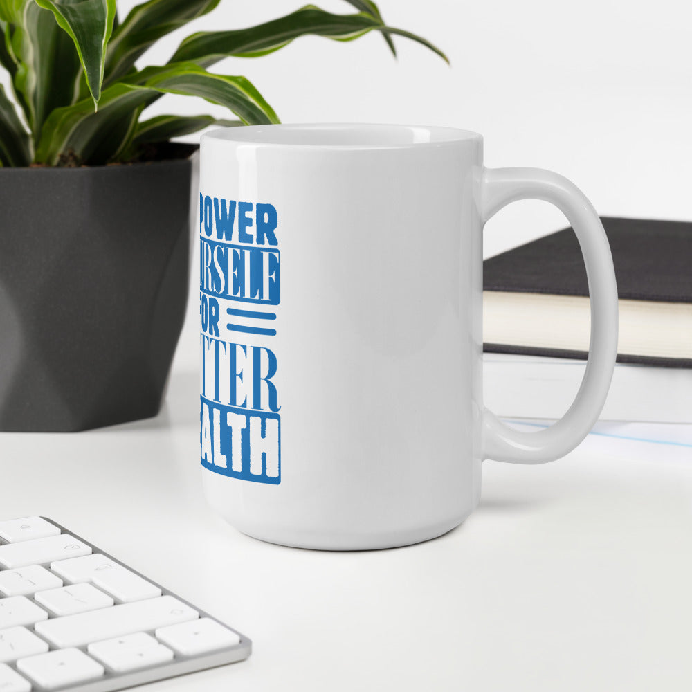 Empower Yourself For Better Health Mug