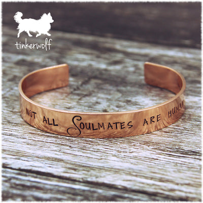 Not all Soulmates are human copper cuff