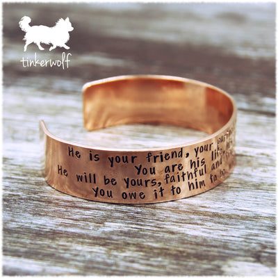 He is your friend, your partner, your defender, your dog copper cuff