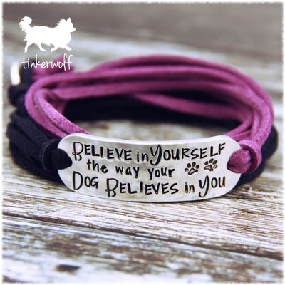 Believe in yourself the way your dog believes in you wrap bracelet