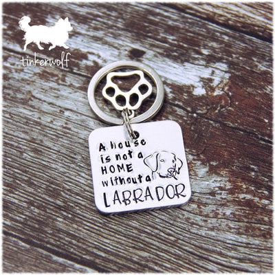 A house it not a home without a labrador keyring
