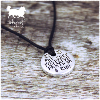 Put your positive pants on pendant