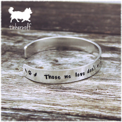 Those we love don't go away cuff