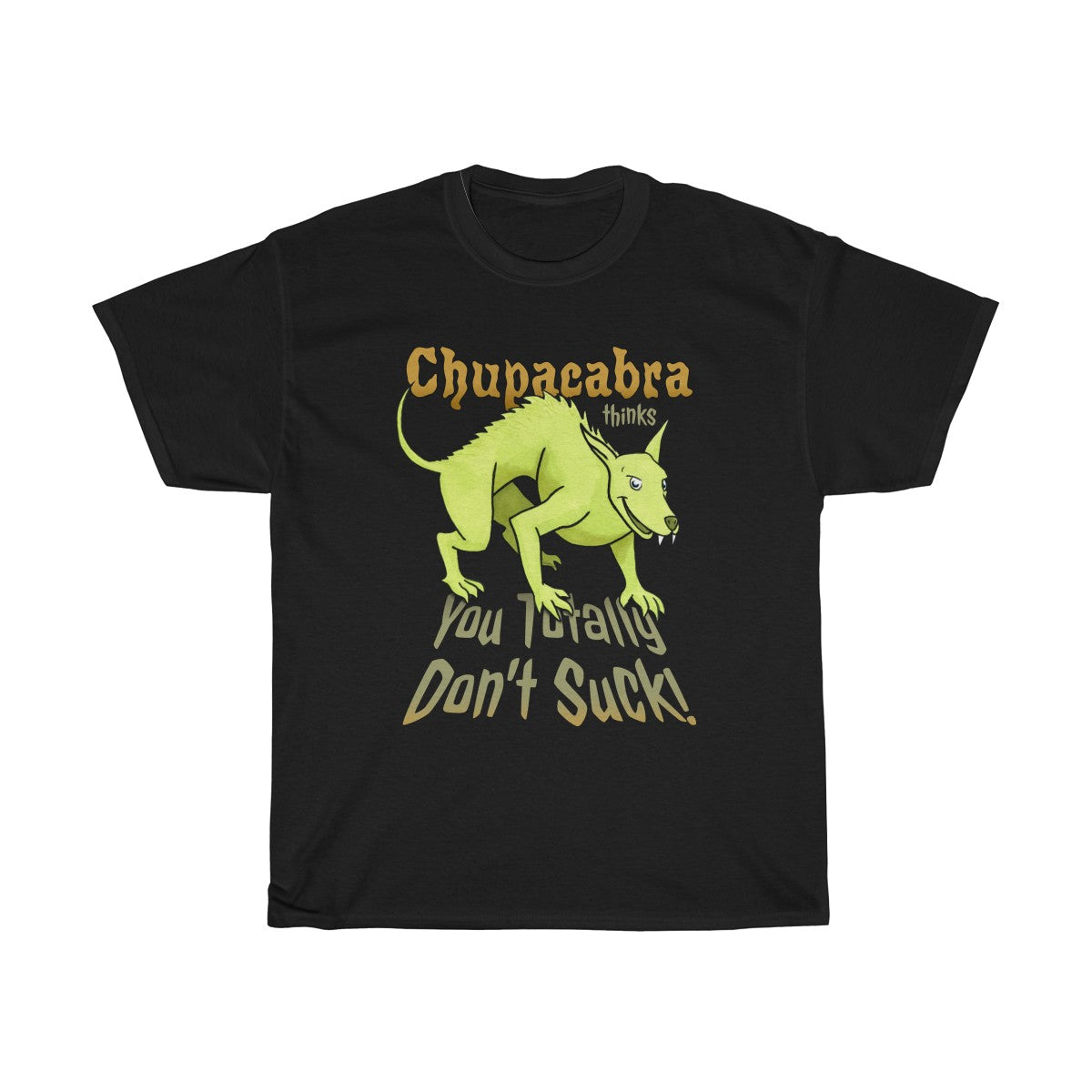 Chupacabra thinks you totally don't suck! Black Cotton T-Shirt