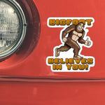 Bigfoot believes in you! Large Outdoor Sticker