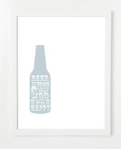 Beer Is Proof Art Print - Quote Poster -
