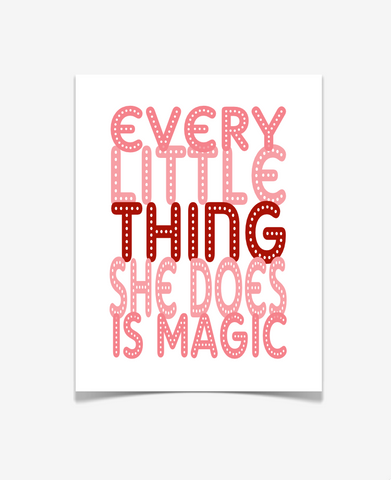 Every Little Thing She Does Is Magic Art Print - Art for the Nursery - Quote Poster