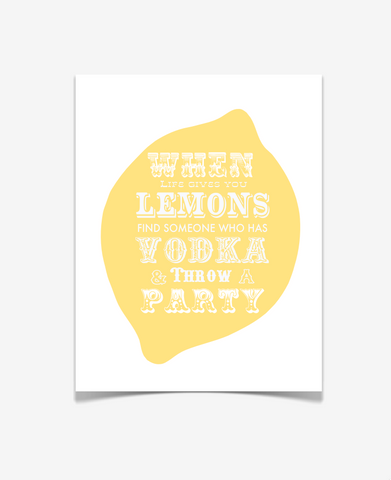 Lemonade and Vodka Quote Poster - When Life Gives You Lemons Art Print - Quotes