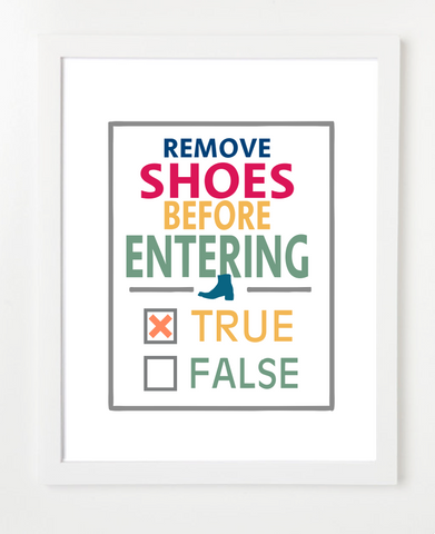 House Rules Art Print - Remove Shoes Before Entering - True - Lifestyle