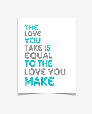 The Love You Take Is Equal To The Love You Make Poster - Beatles Quote Art Print