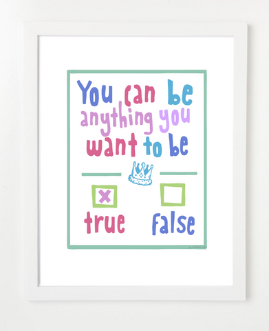 You Can Be Anything You Want To Be - Children's Art Print - PASTEL