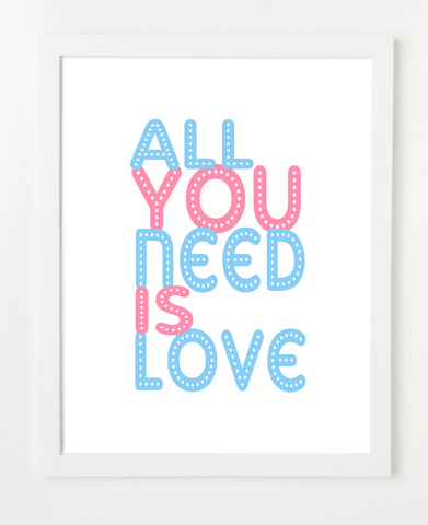 All You Need Is Love Art Print - Quote Poster