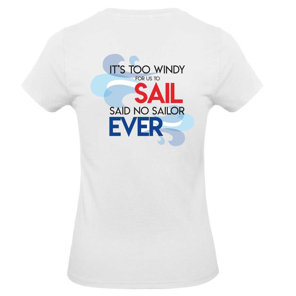 Womens T-Shirt - It's Too Windy For Us To Sail Said No Sailor Ever