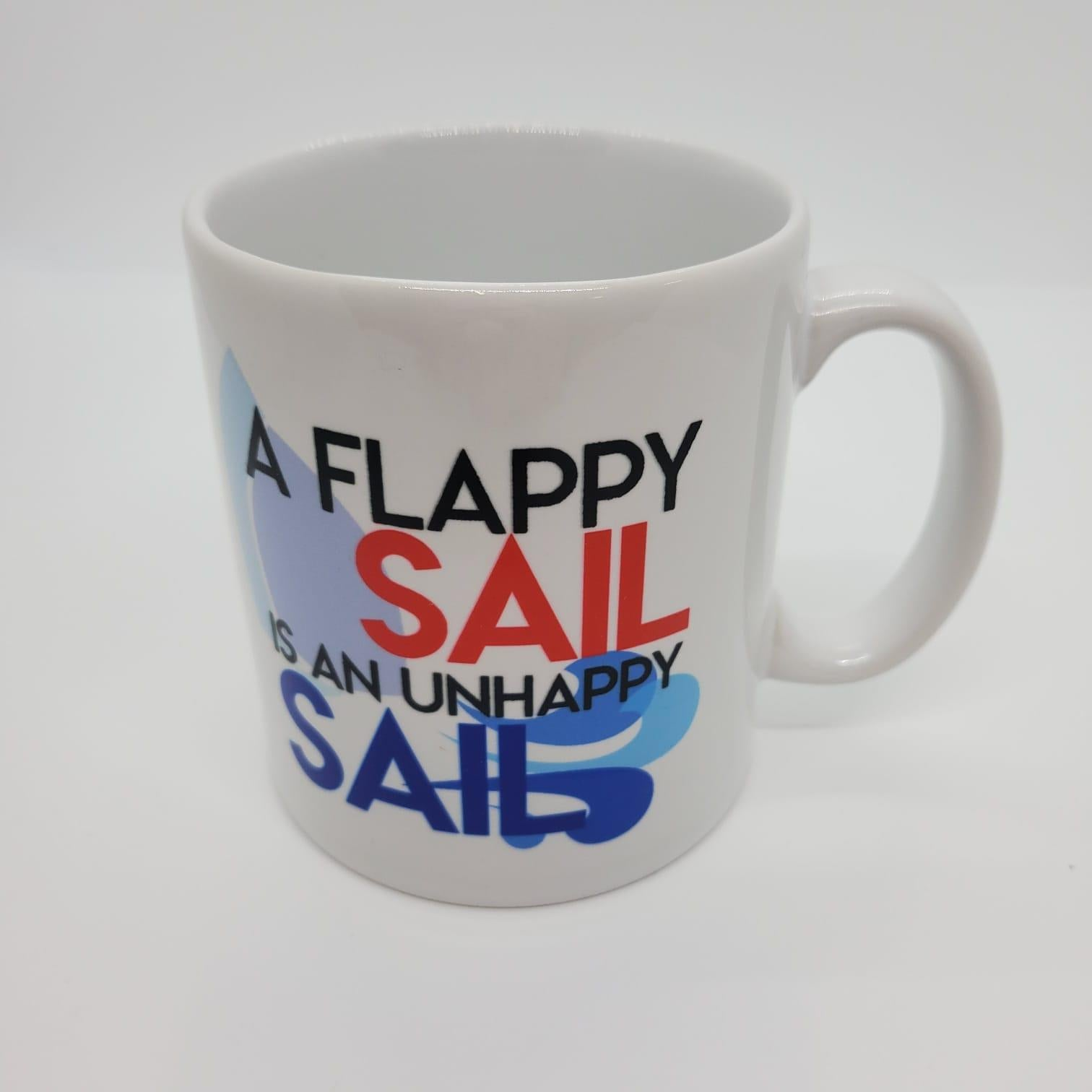 Sailing Mug - A Flappy Sail is an Unhappy Sail