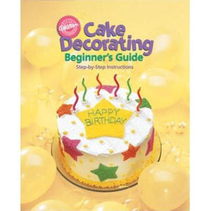 Cake Decorating Beginner's Guide by Wilton