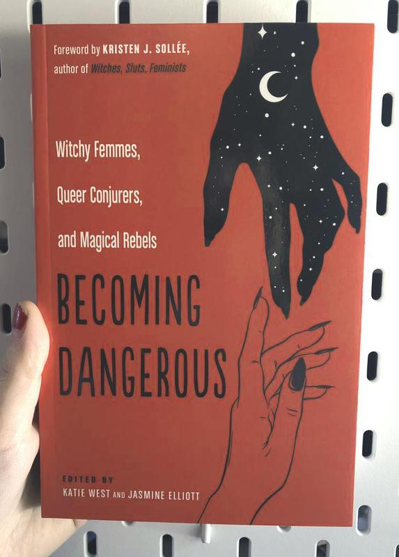 Becoming Dangerous: Witchy Femmes, Queer Conjurers and Magical Rebels Books microcosm