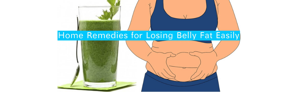 Home Remedies for Losing Belly Fat Easily