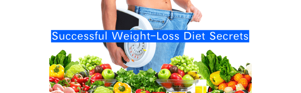 Successful Weight-Loss Diet Secrets|Lose Weight Safely