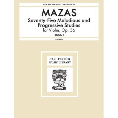 MAZAS 75 MELODIOUS STUDIES FOR VIOLIN, OP. 36 BOOK 1
