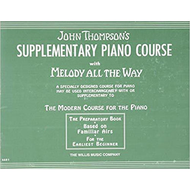 Supplementary Piano Course with Melody All the Way: A Preparatory Book Based on Familiar Airs