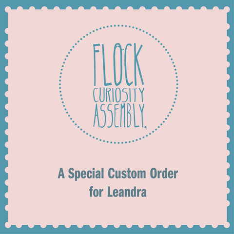 A Special Custom Order for Leandra