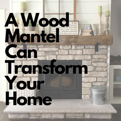 Why a Wood Mantel Can Transform Your Home Decor