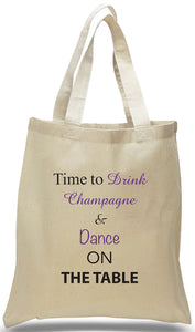 "Wedding Welcome Tote on All Cotton Canvas with Popular Statement, ""Time To Drink Champagne ..."" Available at Discount Prices! Just $3.99 Each."