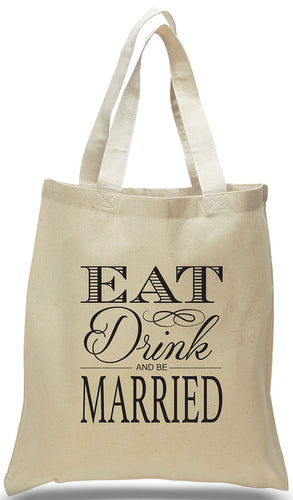 Wedding Welcome Tote made of 100% cotton canvas with popular saying,