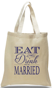 "Wedding Welcome Tote made of 100% cotton canvas with popular saying, ""Eat, Drink and Be Married"" at Discount and Wholesale Pricing."