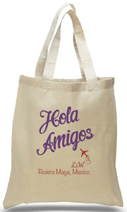 """Hola Amigo!"" Tote Made of All Cotton Canvas Personalized with Names, Location and Date, Great for Weddings, Travel Clubs, Welcome Centers and Much More! Just $3.99 Each."