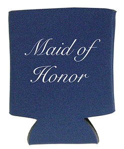 Koozie for the Maid of Honor Just $5.00 Each.