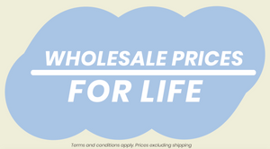 Wholesale Prices For Life!
