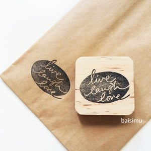 Live laugh love rubber stamp