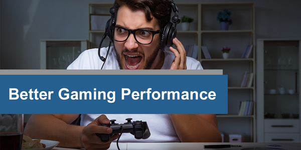 Better Gaming Performance