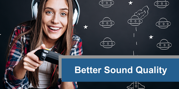 Better Sound Quality