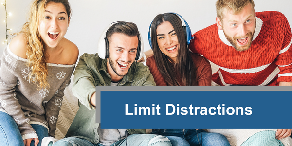 Limit Distractions
