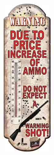 "Rivers Edge Thermometer - ""due To Price Increase Of Ammo"