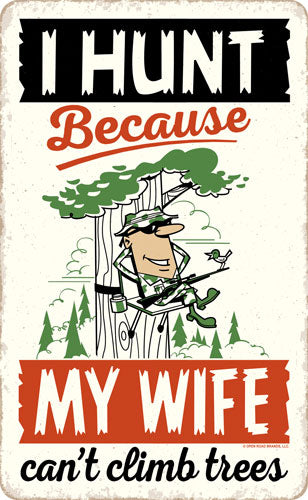 Open Road Brands Die Cut Emb - Tin Sign Wife Can't Climb Tree