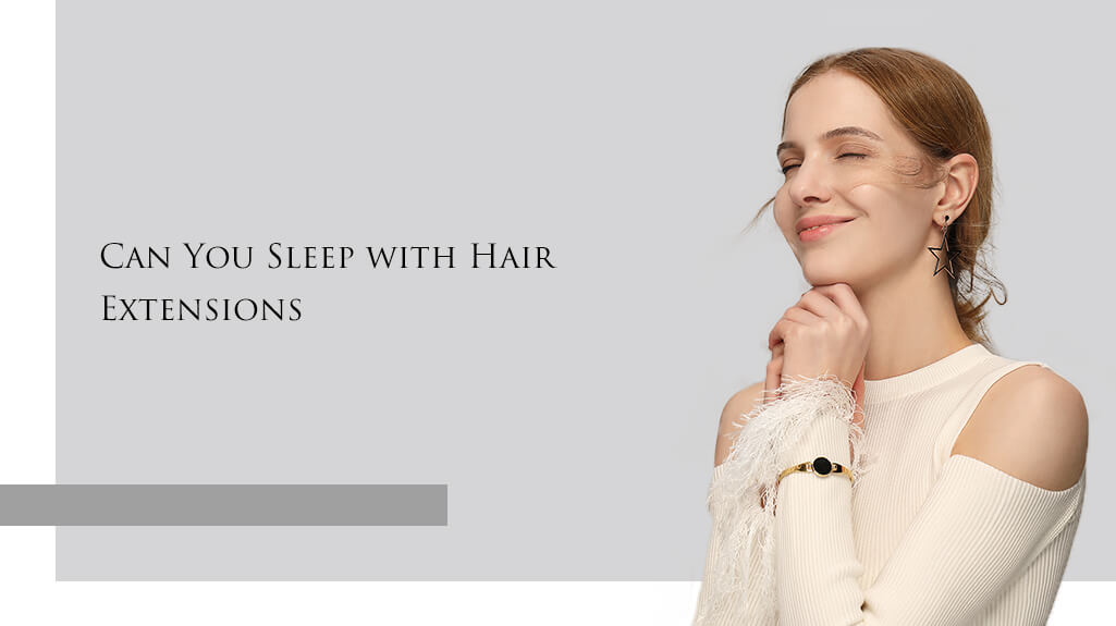 wear hair extensions when sleeping