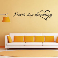 Load image into Gallery viewer, Never Stop Dreaming Quote