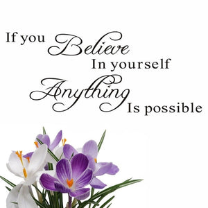 If you believe in yourself, anything is possible Wall Decal Stickers