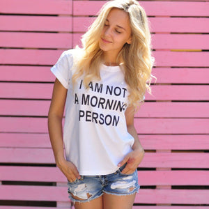"2019 Letter Print T shirts ""I'm Not a Morning Person"""