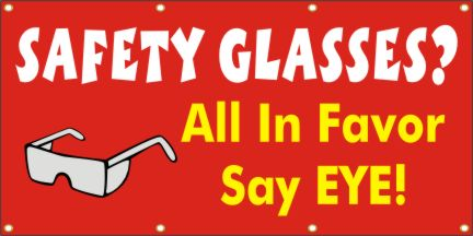 A161 Safety Glasses? All In Favor, Say Eye!