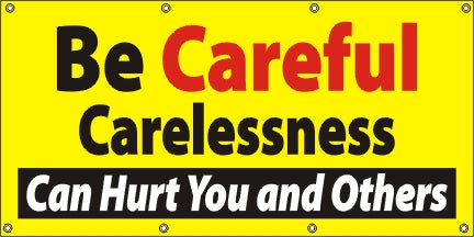 A18 Be Careful, Carelessness Can Hurt You and Others