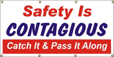 A227 Safety is Contagious - Catch It and Pass Along